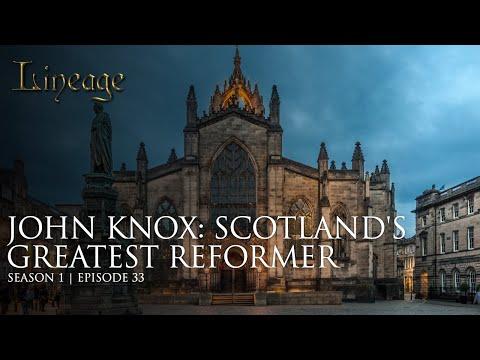 John Knox: Scotland's Greatest Reformer | Episode 33 | Lineage