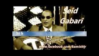 Seid Gabari - Bilbil - Seîd Gabarî - Bilbilê Dilşadî - Lyric