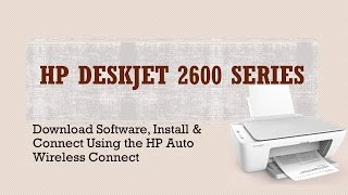 Hp Deskjet 2652 & 2655: Download Install Software & Connect Using Hp Aut