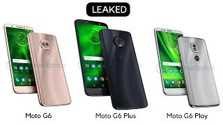 Moto G6, G6 Plus and G6 Play - Leaked