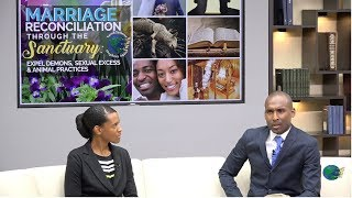 Expel Demons,Sexual Excess & Animal Practices. Marriage Reconciliation Through The Sanctuary