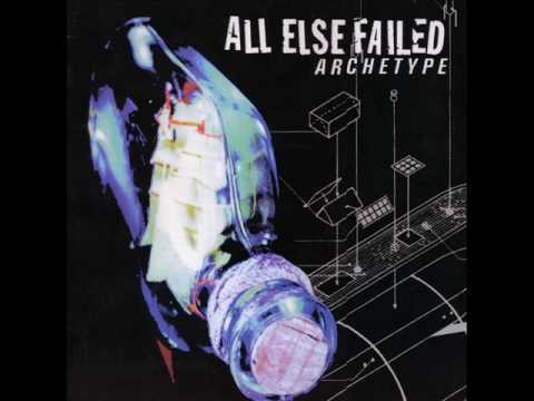 All Else Failed - Archetype, Full album
