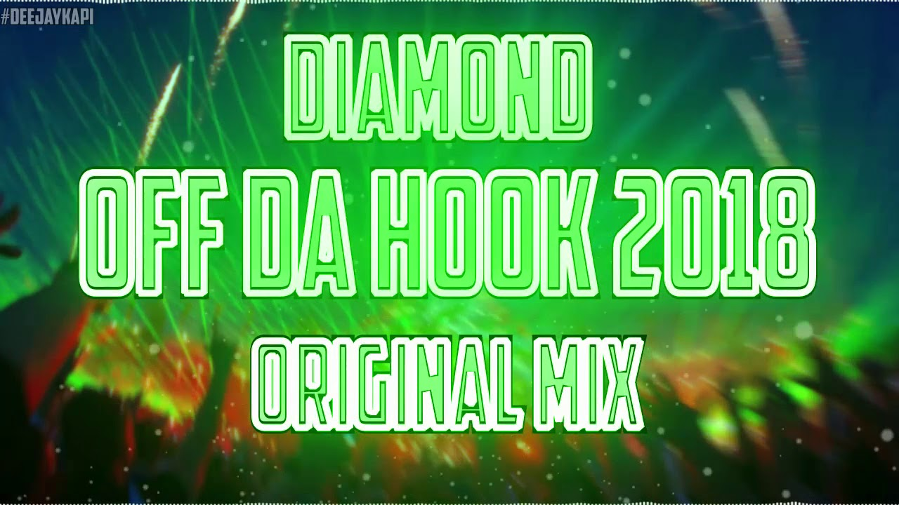 Diamond - Off Da Hook 2018 (Orginal Mix) + FREE DOWNLOAD !!!