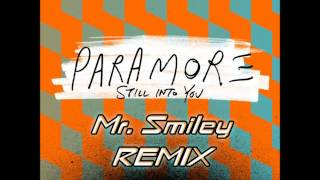 Paramore - Still Into You (Mr. Smiley Remix)  FREE DOWNLOAD