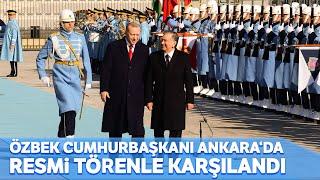 Cumhurbaşkanı Erdoğan, Özbek Cumhurbaşkanı Mirziyoyev'i Resmi Tören ile Karşıladı