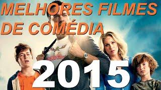 Top 10 - Melhores Filmes de Comédia de 2015 (Best Comedy Movies 2015)
