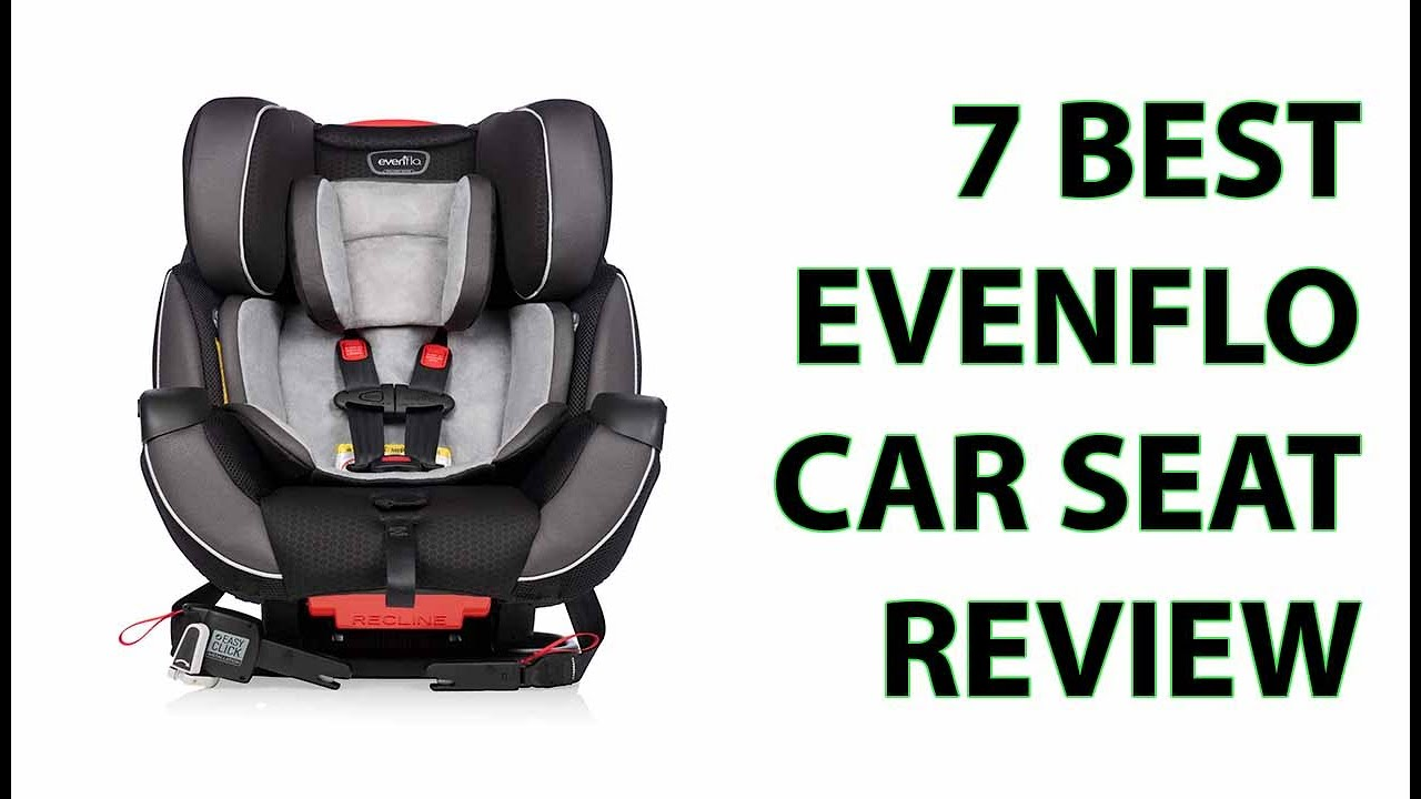 7 Best Evenflo Car Seat Review 2017