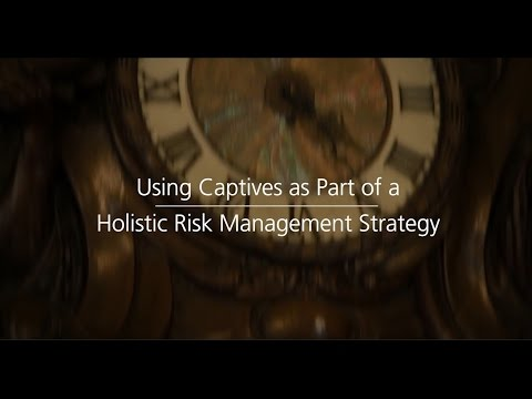 Captives - Holistic Risk Management