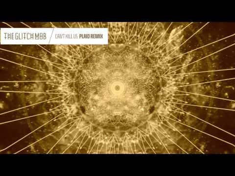 The Glitch Mob - Can't Kill Us (Plaid Remix)