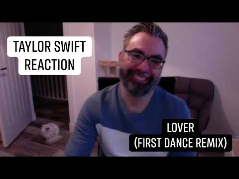 TAYLOR SWIFT- LOVER (First Dance Remix) - REACTION (Another Version?!)