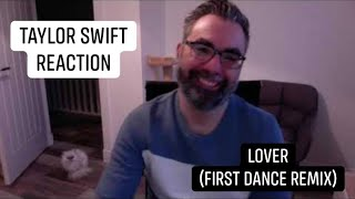 Another version! Taylor Swift - Lover (First Dance Remix) - Reaction