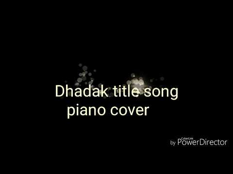 Dhadak title song piano cover