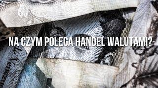 Na czym polega handel walutami? | #2 Forex krok po kroku