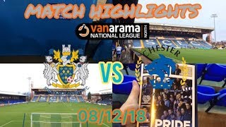 STOCKPORT COUNTY 1-1 CHESTER FC MATCH HIGHLIGHTS: VANARAMA NATIONAL LEAGUE NORTH: 08/12/18