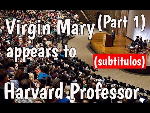 Virgin Mary Appears To Harvard Professor Part 1 (Subtítulos -Jewish Convert To Catholic)