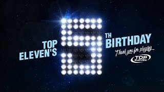 top eleven s 5th birthday   100 million top eleven football managers