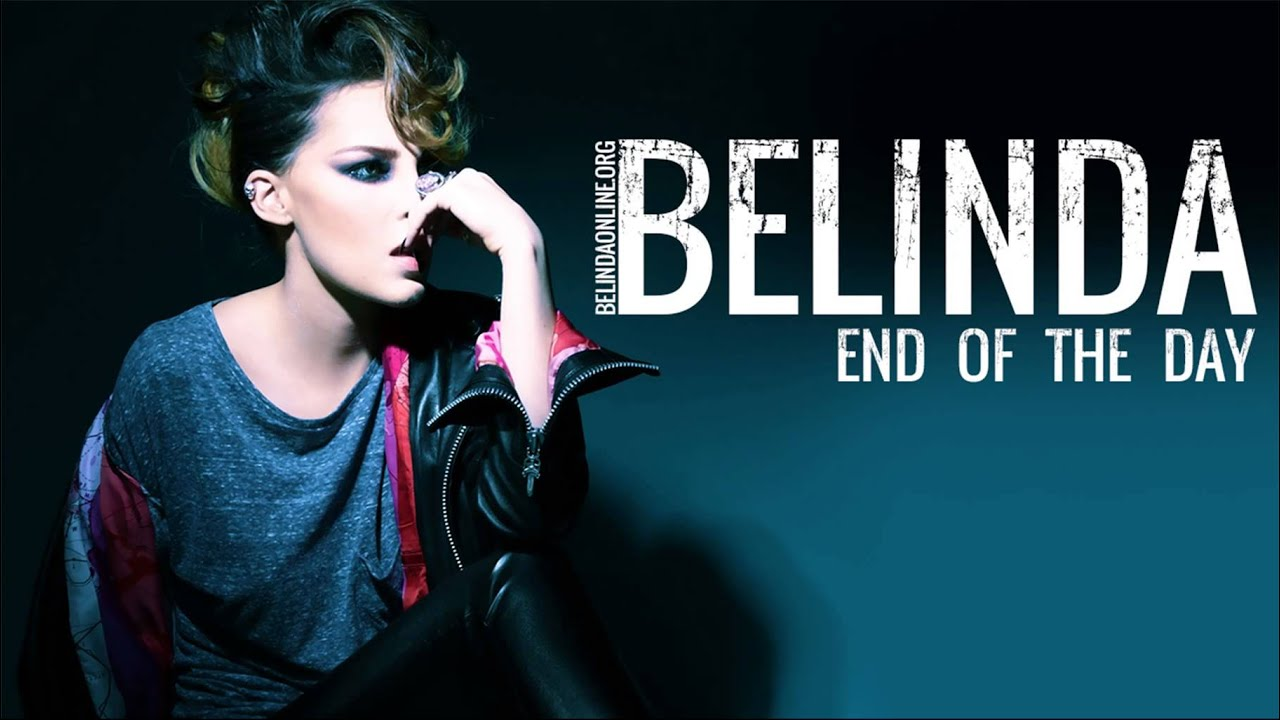 Belinda - End Of The Day - Official music song