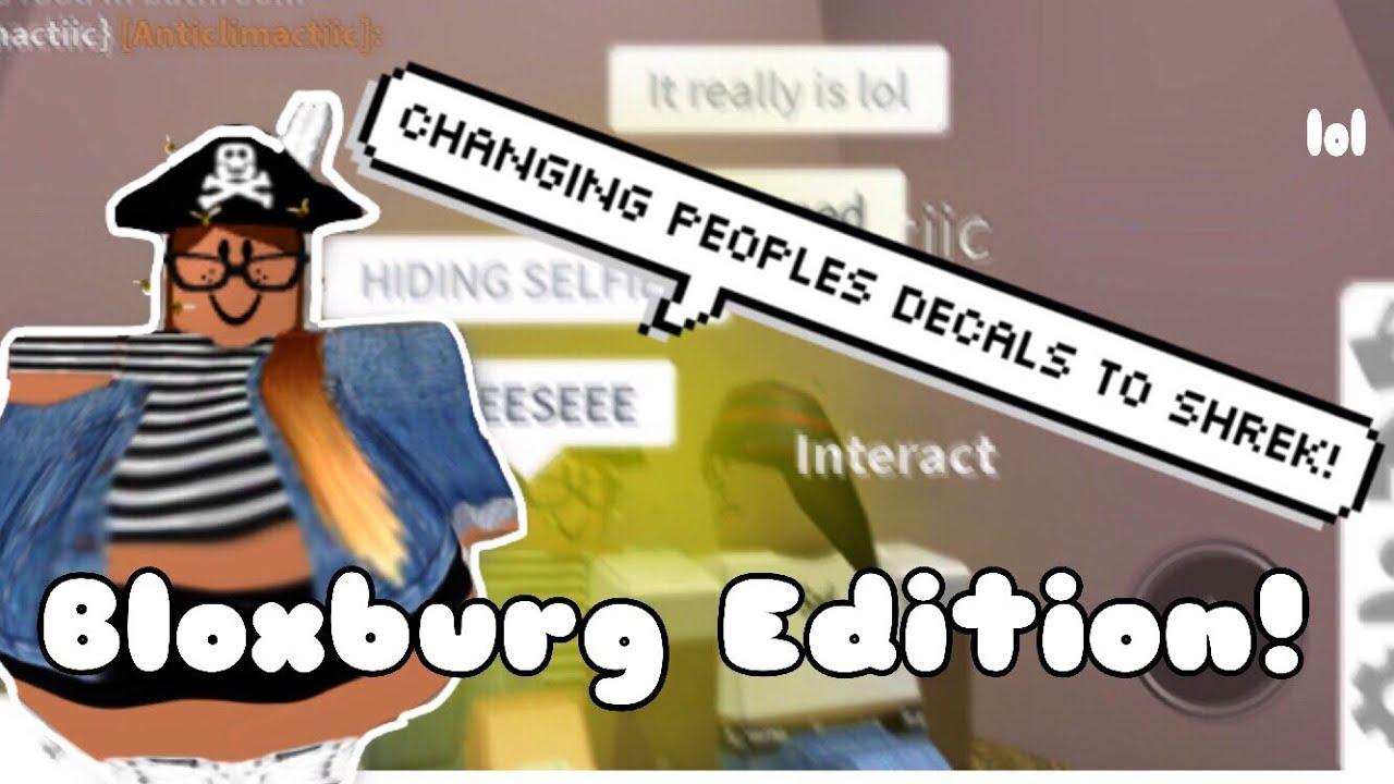 Shrek Roblox Decal Changing Peoples Decals To Shrek In Bloxburg Oceanic Youtube