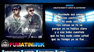 Carlitos Rossy Ft Gotay 'El Auntentiko' - Amiga [Letra]