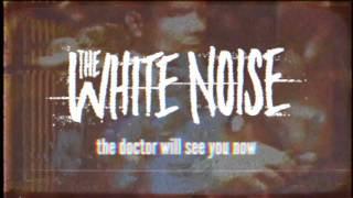 the-white-noise---the-doctor-will-see-you-now