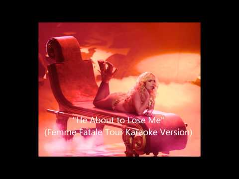 Britney Spears - He About To Lose Me (Femme Fatale Tour Studio Instrumental w/ Backing Vocals)
