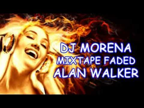 DJ MORENA   Mixtape Faded Alan Walker 2018 terbaru