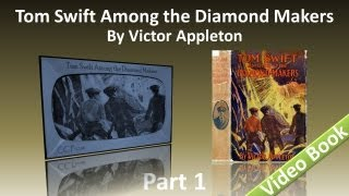 Part 1 - Tom Swift Among the Diamond Makers Audiobook by Victor Appleton (Chs 1-11)