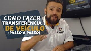COMO FAZER TRANSFERÊNCIA DE VEÍCULO (PASSO A PASSO) - EP 03