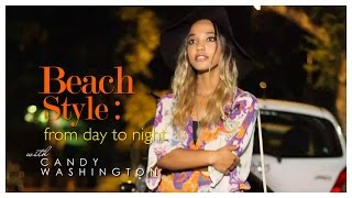 Beach style and fashion: How to go from day to night