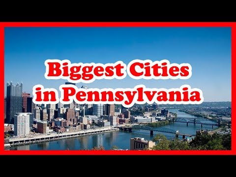 Top 5 Biggest Cities in Pennsylvania | US Travel Guide