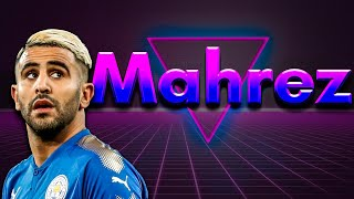 Riyad Mahrez Was ABSOLUTELY SPECTACULAR At Leicester City! - Crazy Skills & Goals   2021 HD