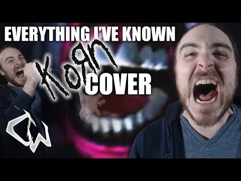 [Music] KORN - Everything I've Known (w/Jake Schultheis) COVER | CtW