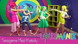 Lollymánie S01E02 - Tancujeme Mezi Hvězdy