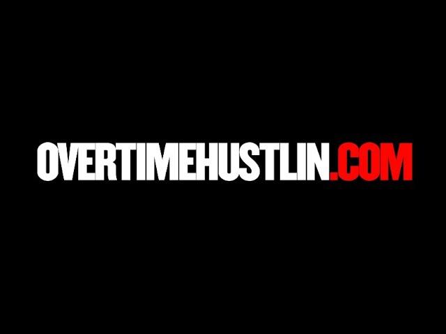 OvertimeHustlin.com - Home of Overtime Hustlin Magazine