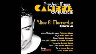 Vive el Momento * Orquesta Calibre (Promo 2012)