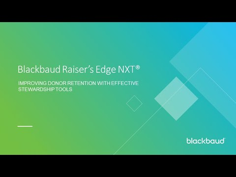 Blackbaud Raiser's Edge NXT: Improving Donor Retention with Effective Stewardship Tools