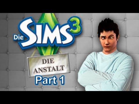 Die Sims3 - Die Anstalt - Teil 1 - Willkommen in der Anstalt (HD/Lets Play)