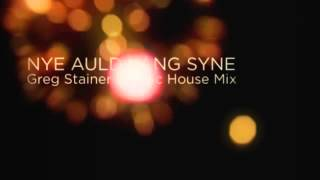 NYE AULD LANG SYNE - Greg Stainer Deep House Remix