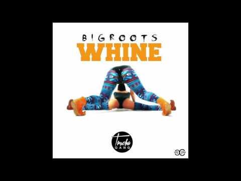 Bigroots--Whine--(TRUCHAGANG)