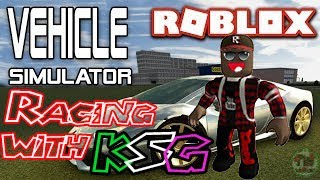Roblox - Vehicle Simulator [Open Beta] Racing with KSG