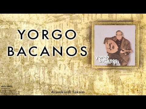 12Yorgo Bacanos -  Acemkürdî Taksim [ Arşiv Serisi © 1997 Kalan Müzik ]