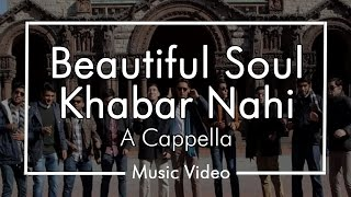 Repeat youtube video Beautiful Soul/Khabar Nahi - Chai Town