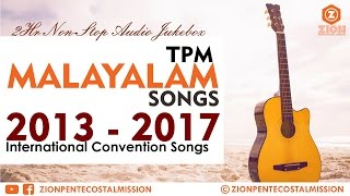 TPM | Malayalam Songs | 2013 - 2017 Convention Mix Songs | Jukebox | The Pentecostal Mission | ZPM