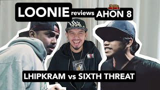 LOONIE | BREAK IT DOWN: Rap Battle Review E166 | AHON 8: LHIPKRAM vs SIXTH THREAT