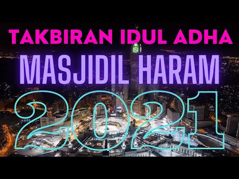 live takbiran idul adha 2021 suasana masjidil haram 1442 h haji 2021 takbiran paling merdu 2021