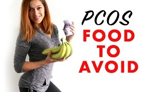 FOODS TO AVOID WITH PCOS