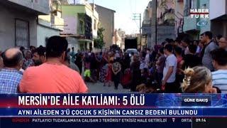 Mersin'de aile katliamı: 5 ölü