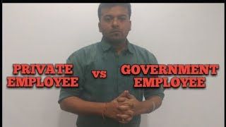Why Does Every Government Think Only about Government Employee. Government Jobs vs Private Jobs.