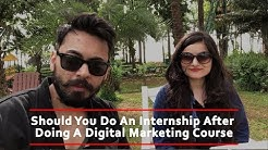 Should You Do A Digital Marketing Internship | Digital Marketing Course | The Marketing Nerdz