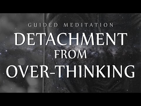 Guided Meditation for Detachment From Over-Thinking (Anxiety / OCD / Depression) Mp3